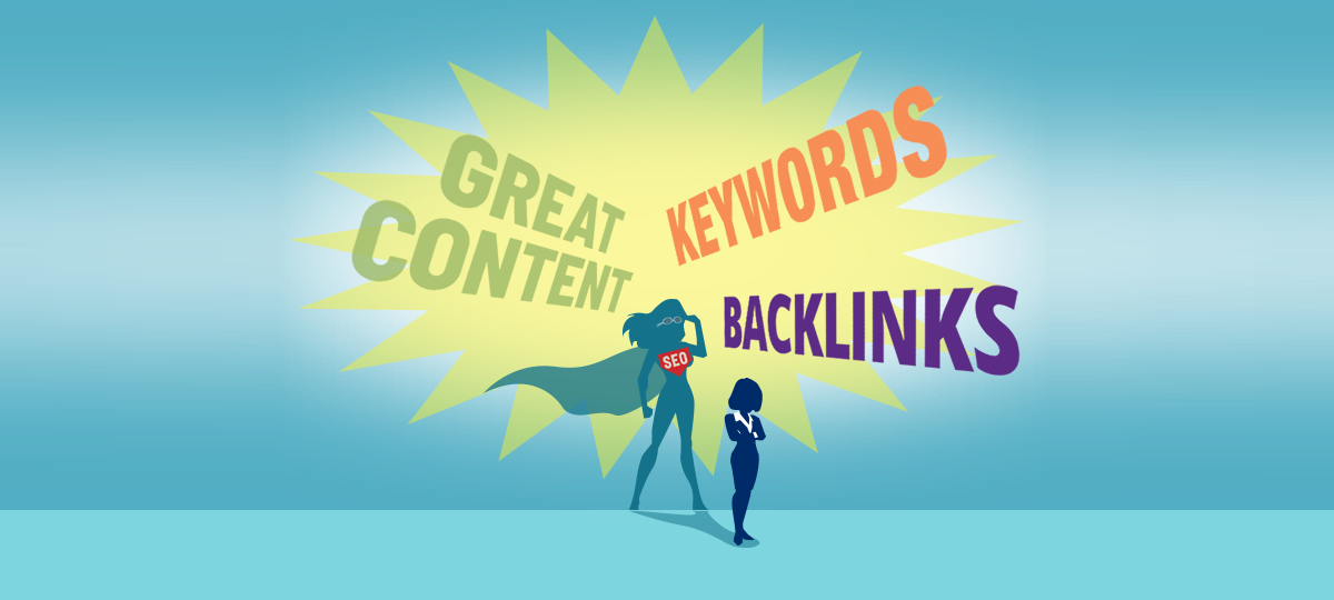 Great content, keywords, backlinks
